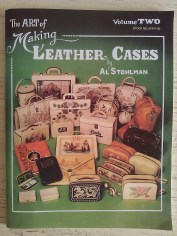 The art of making Leather Cases by Al Stohlman